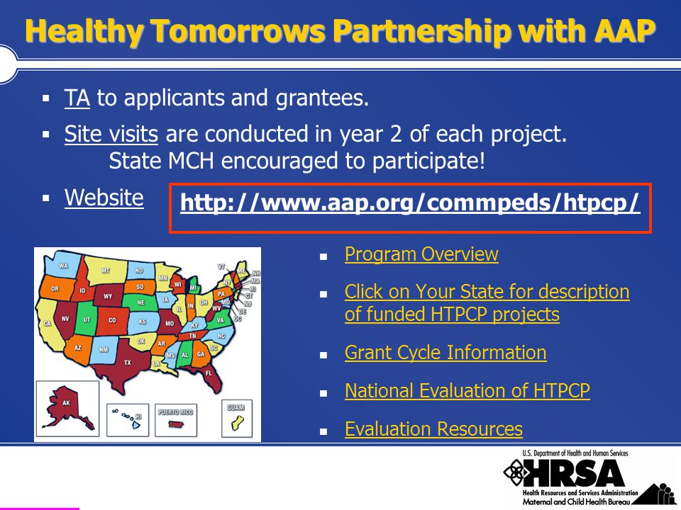 Health Resources and Services Administration Maternal and Child Health Bureau Healthy Tomorrows Partnership with AAP Program Overview Click on Your St