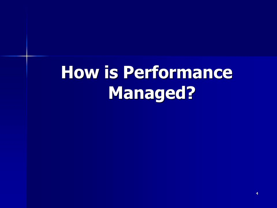 4 How is Performance Managed