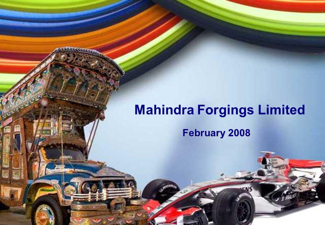 0 Mahindra Forgings Limited February 2008
