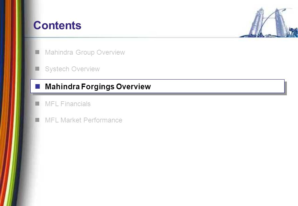 11 Contents Mahindra Group Overview Systech Overview Mahindra Forgings Overview MFL Financials MFL Market Performance