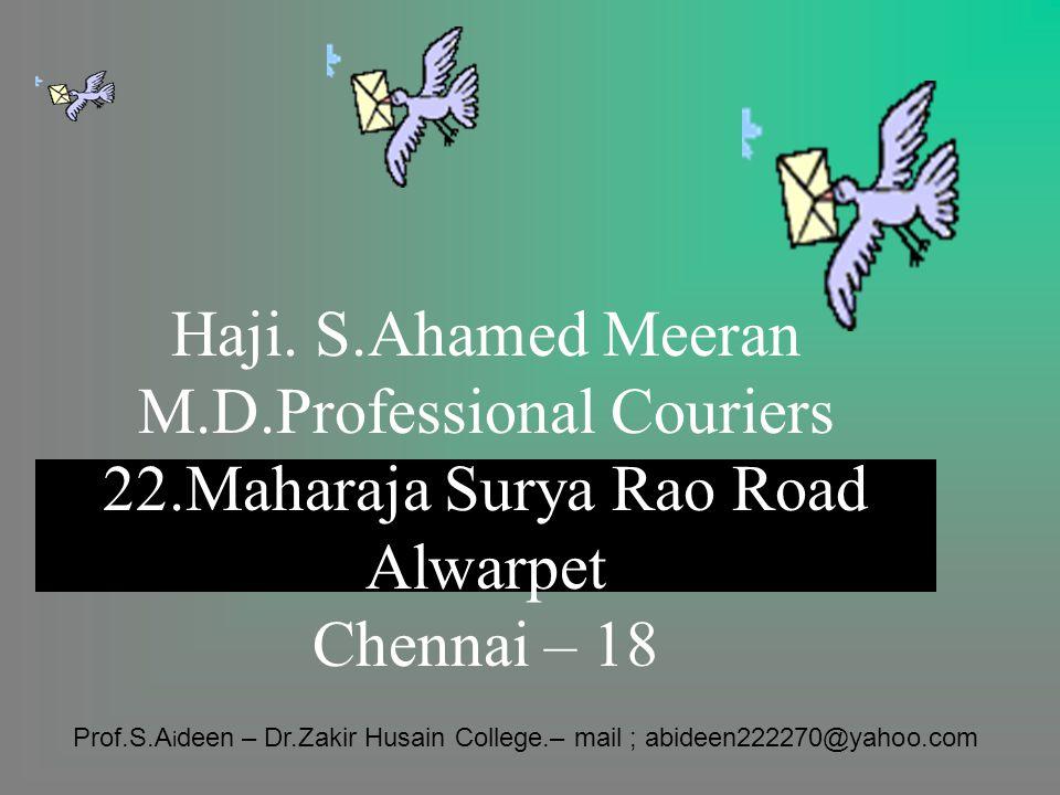 SIET K.B.Dasan Road Teynampet Chennai – 18 Prof.S.A i deen – Dr.Zakir Husain College.– mail ; abideen222270@yahoo.com