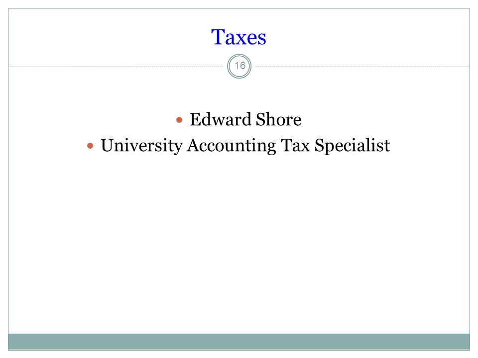 Taxes Edward Shore University Accounting Tax Specialist 16