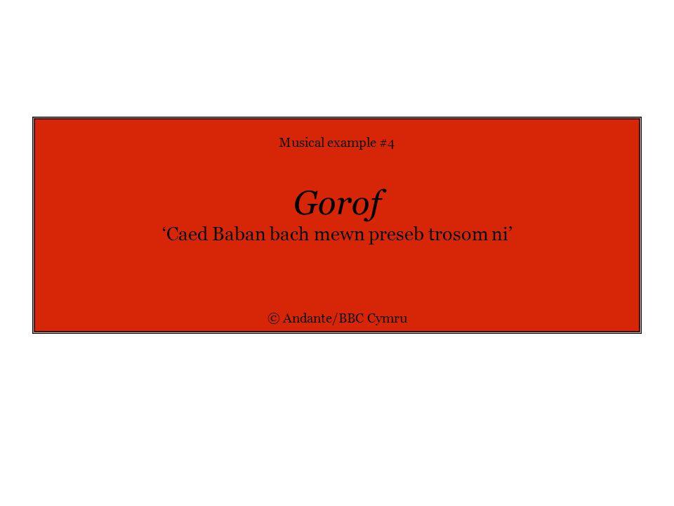 Musical example #4 Gorof 'Caed Baban bach mewn preseb trosom ni' © Andante/BBC Cymru