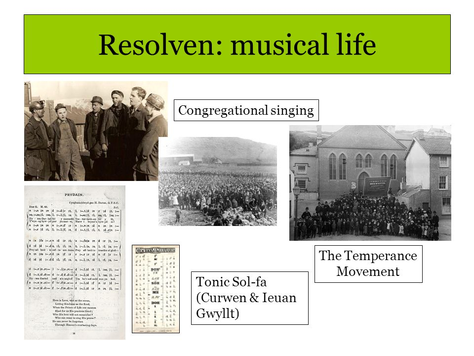 Resolven: musical life Congregational singing The Temperance Movement Tonic Sol-fa (Curwen & Ieuan Gwyllt)