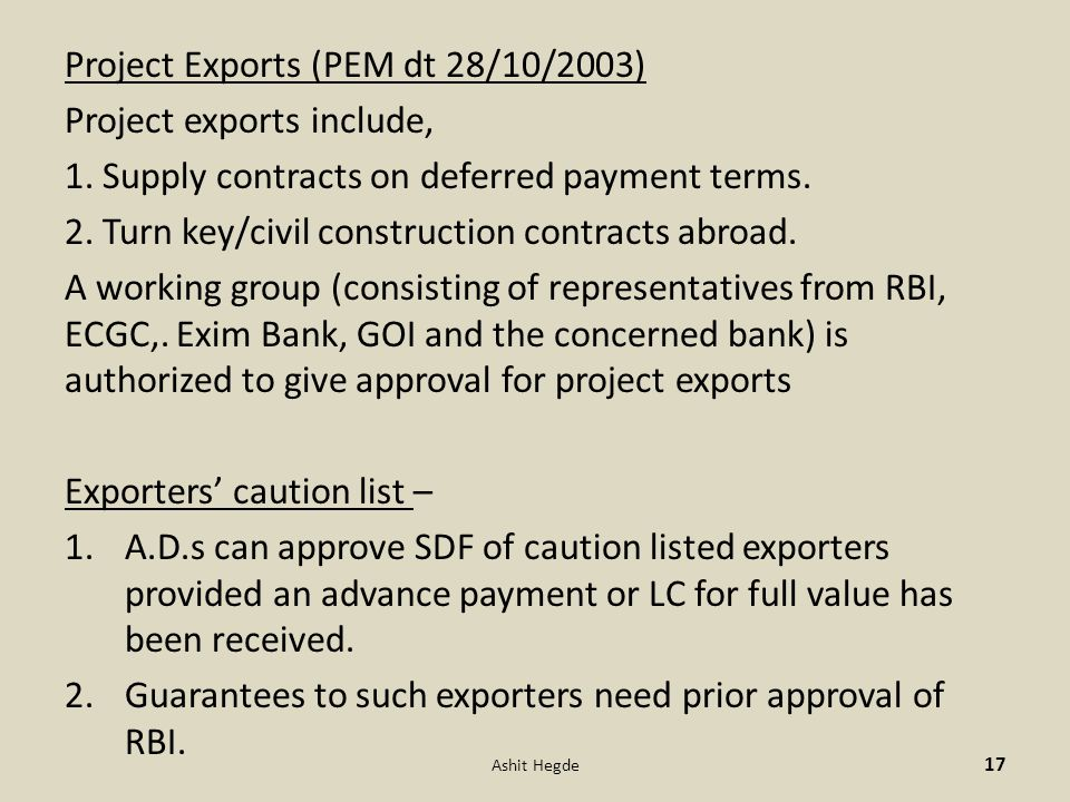 Project Exports (PEM dt 28/10/2003) Project exports include, 1.