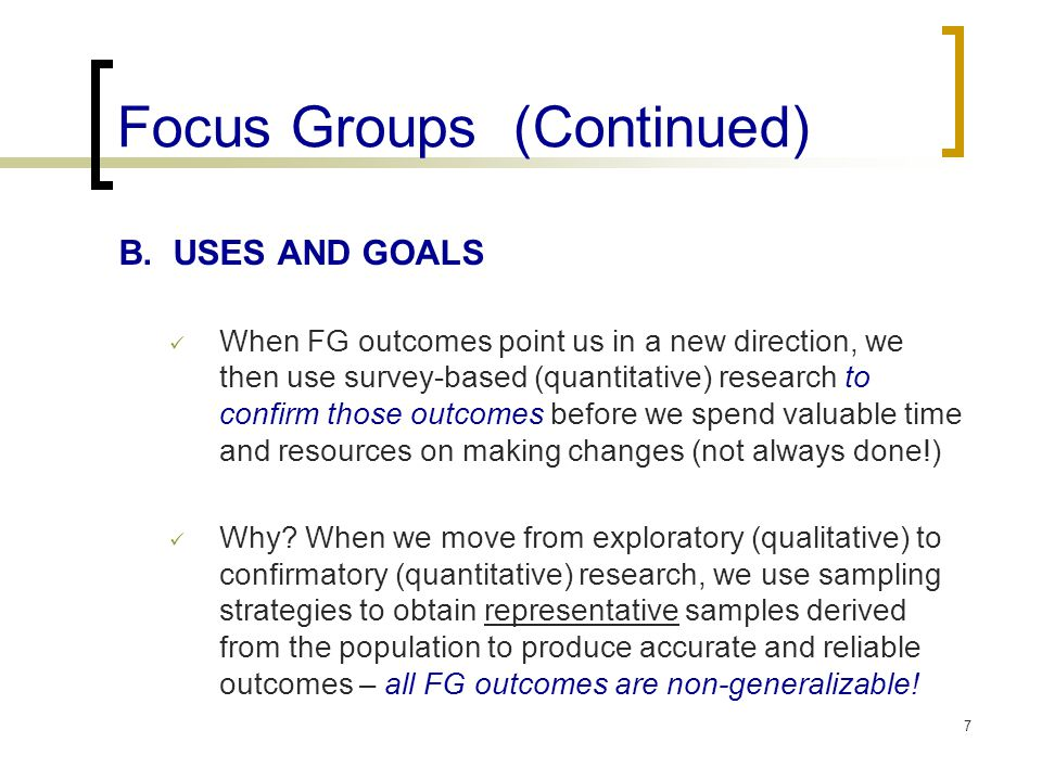 Focus Groups (Continued) B.