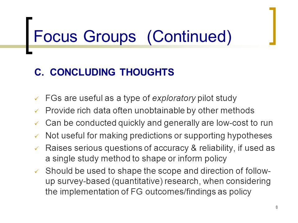 Focus Groups (Continued) C.