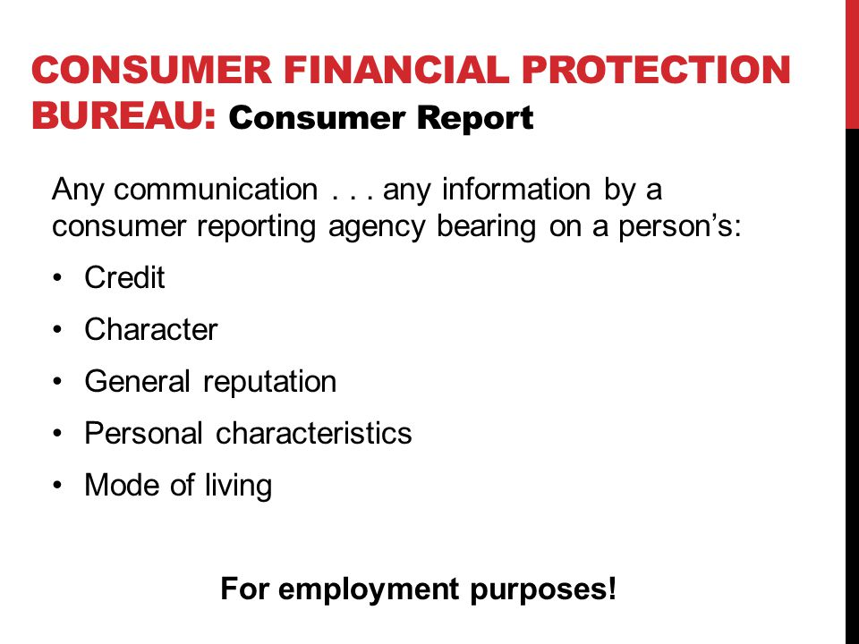 CONSUMER FINANCIAL PROTECTION BUREAU: Consumer Report Any communication...