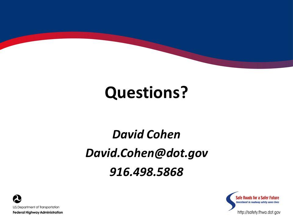 Questions David Cohen David.Cohen@dot.gov 916.498.5868