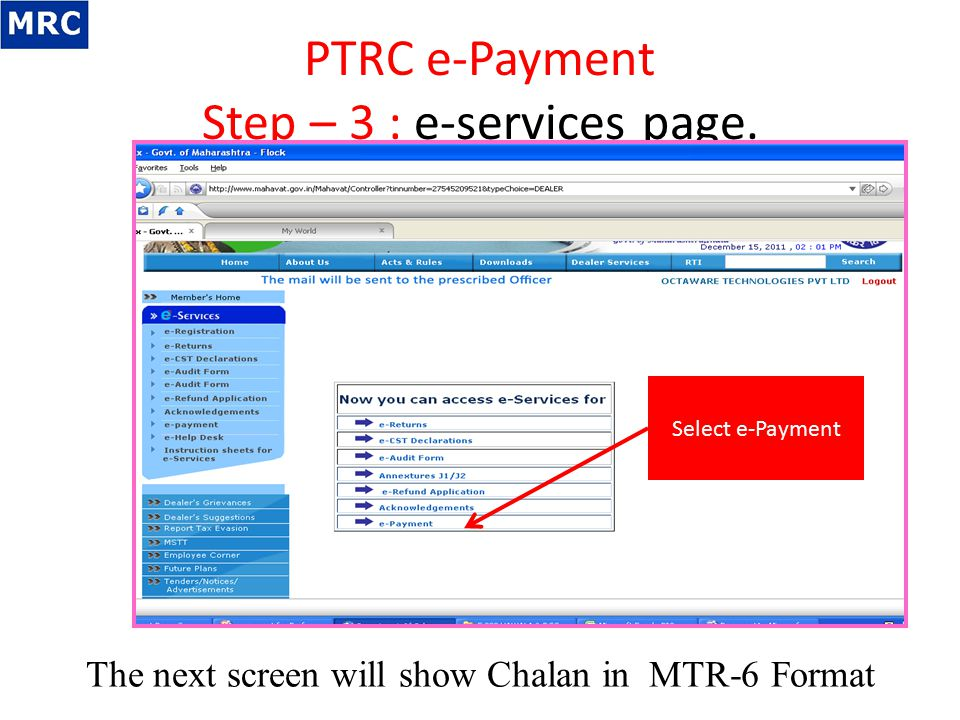 PTRC e-Payment Step – 3 : e-services page. The next screen will show Chalan in MTR-6 Format Select e-Payment