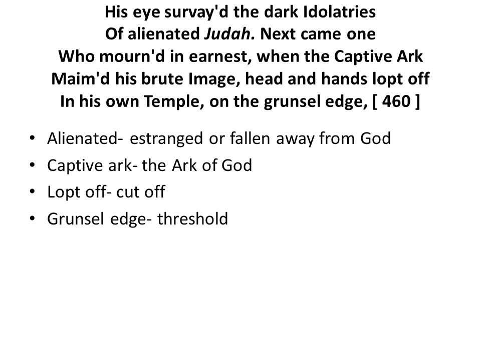 His eye survay d the dark Idolatries Of alienated Judah.