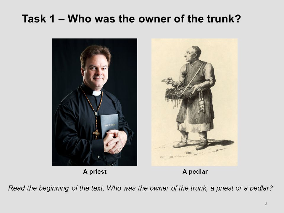 Task 1 – Who was the owner of the trunk. Read the beginning of the text.