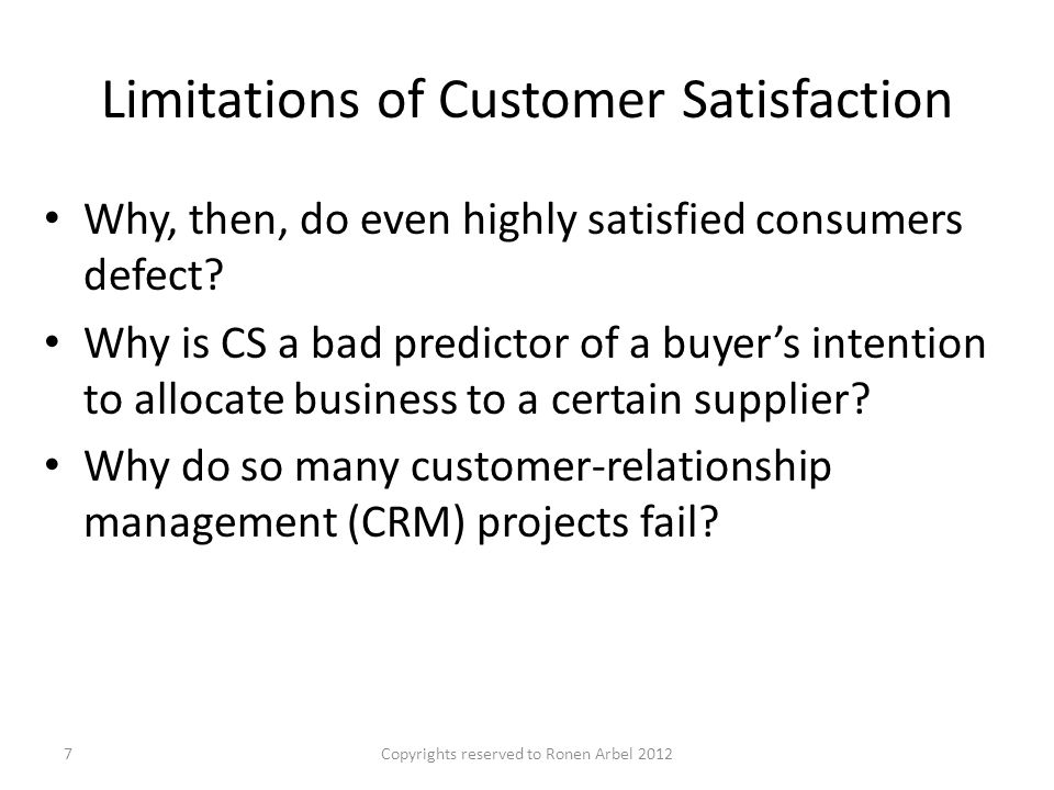 Limitations of Customer Satisfaction Why, then, do even highly satisfied consumers defect.