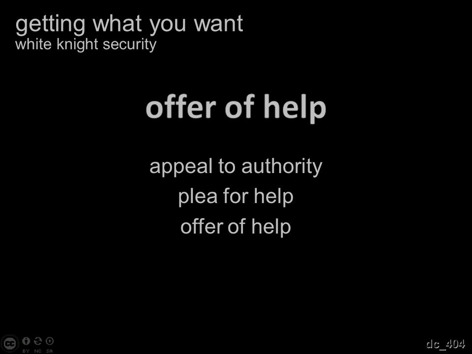 appeal to authority plea for help offer of help getting what you want white knight security