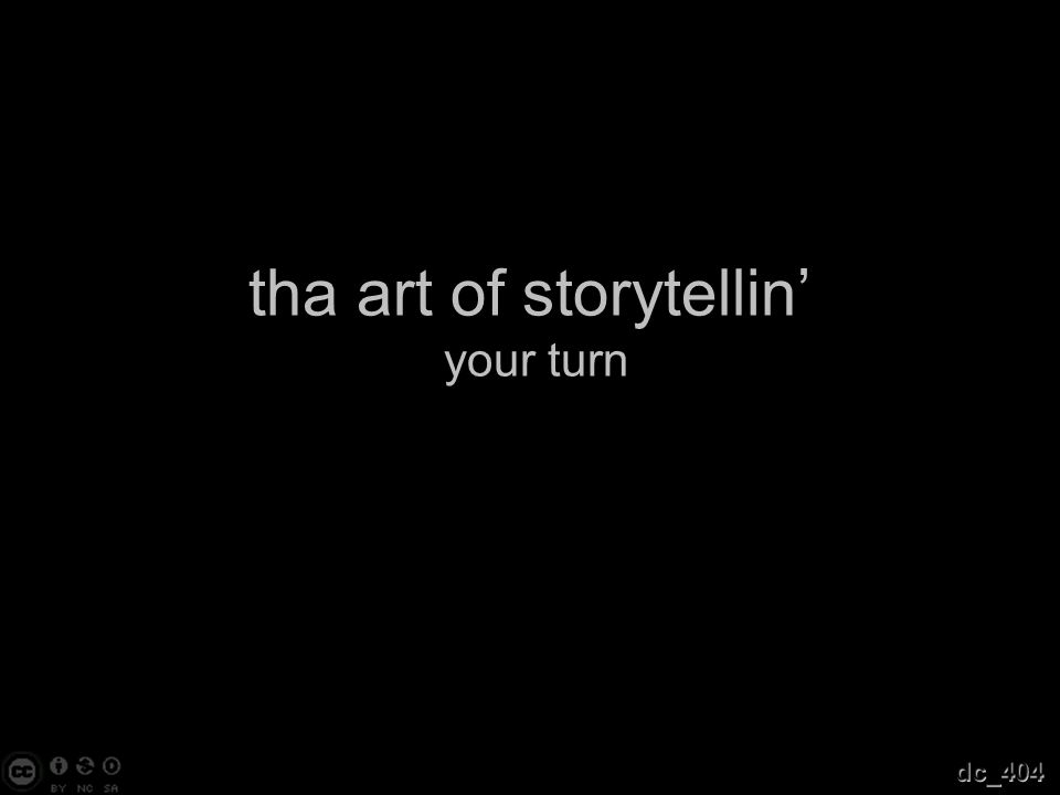 tha art of storytellin' your turn