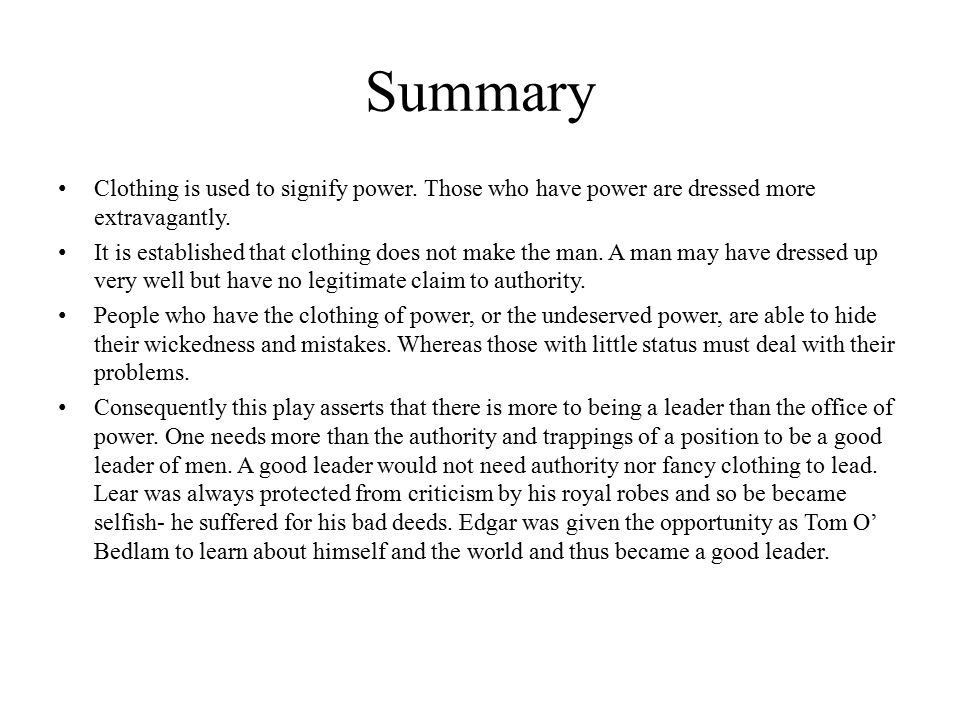 Summary Clothing is used to signify power. Those who have power are dressed more extravagantly.