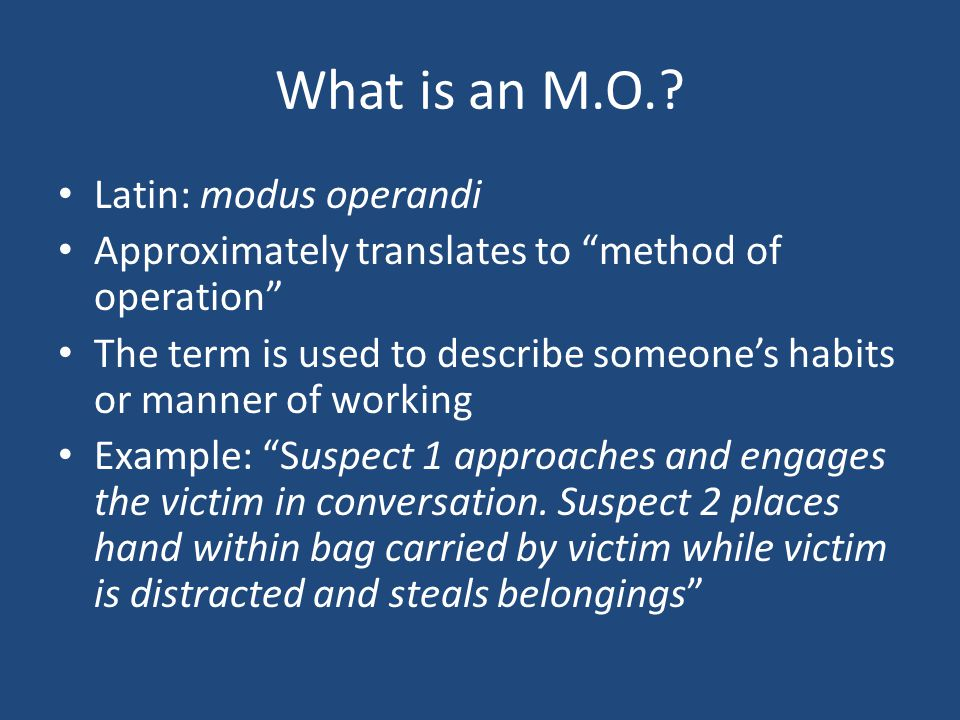 What is an M.O..