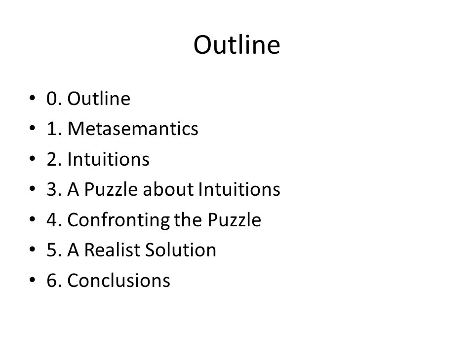 Outline 0. Outline 1. Metasemantics 2. Intuitions 3.