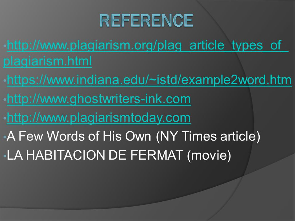 http://www.plagiarism.org/plag_article_types_of_ plagiarism.html http://www.plagiarism.org/plag_article_types_of_ plagiarism.html https://www.indiana.