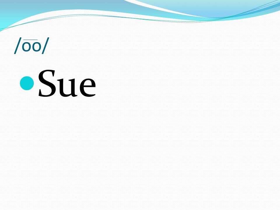 /oo/ Sue