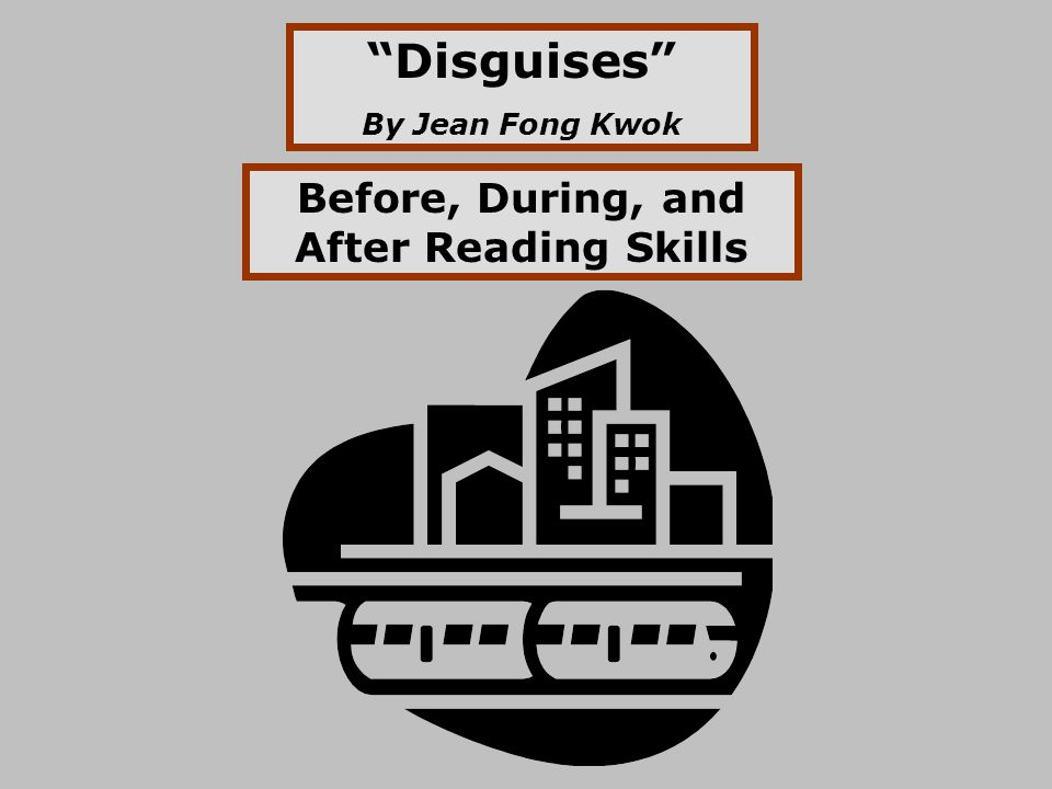 """""""Disguises"""" By Jean Fong Kwok Before, During, and After Reading Skills"""