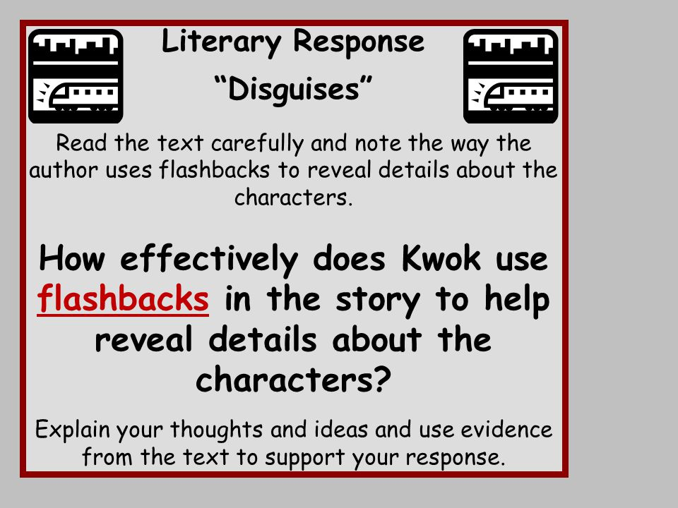 """Literary Response """"Disguises"""" Read the text carefully and note the way the author uses flashbacks to reveal details about the characters. How effectiv"""