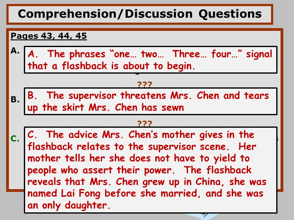Comprehension/Discussion Questions Pages 43, 44, 45 A. Literary Focus – Flashback: Mrs. Chen is on her way home. What phrases in this paragraph sugges