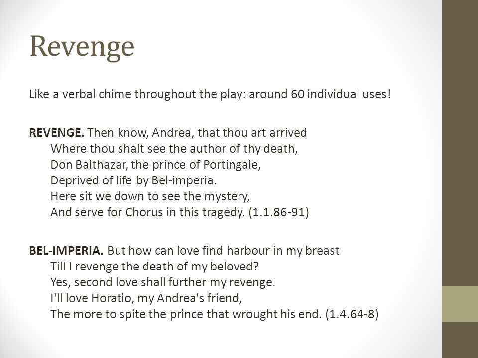 Revenge Like a verbal chime throughout the play: around 60 individual uses.