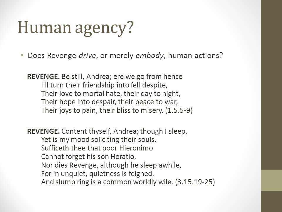 Human agency. Does Revenge drive, or merely embody, human actions.