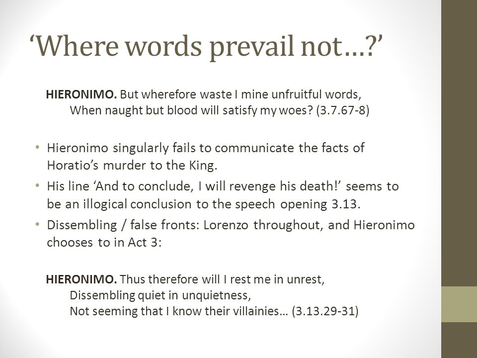'Where words prevail not… ' HIERONIMO.