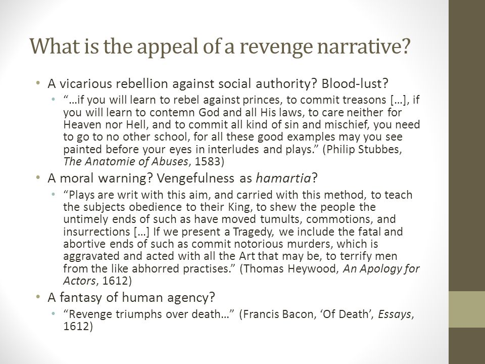What is the appeal of a revenge narrative. A vicarious rebellion against social authority.