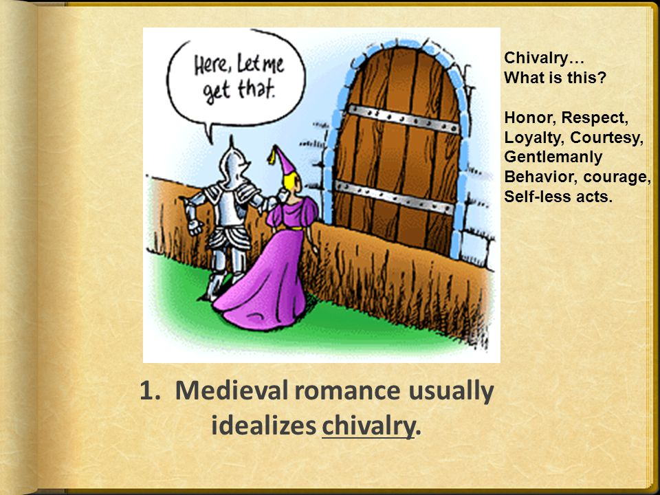 8 Characteristics of Medieval Romance Review Time: List, in your own words, the 8 characteristics of a medieval romance: 1.