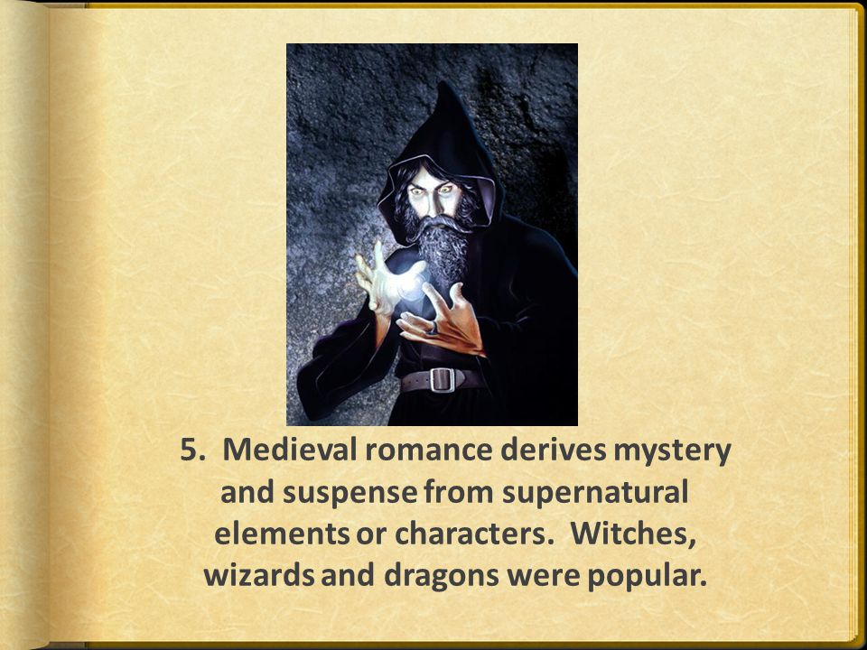 Medieval romance incorporates concealed or disguised identities of some characters.