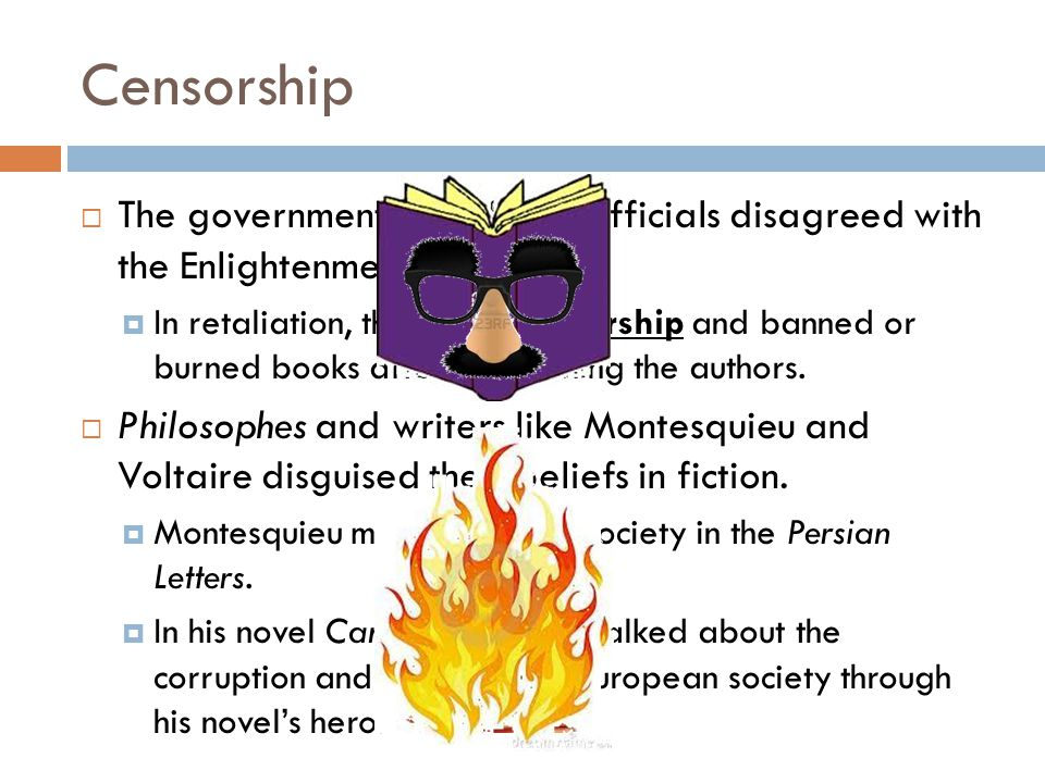 Censorship  The government and church officials disagreed with the Enlightenment thinkers.
