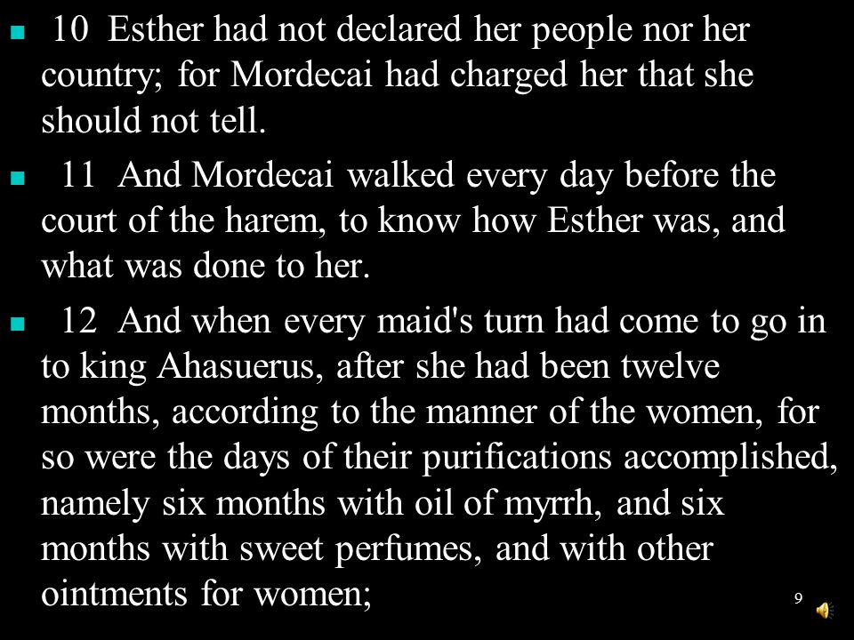 19 Mordechai was the son of Ya eir ( Jair - that which illuminates or brings Light).