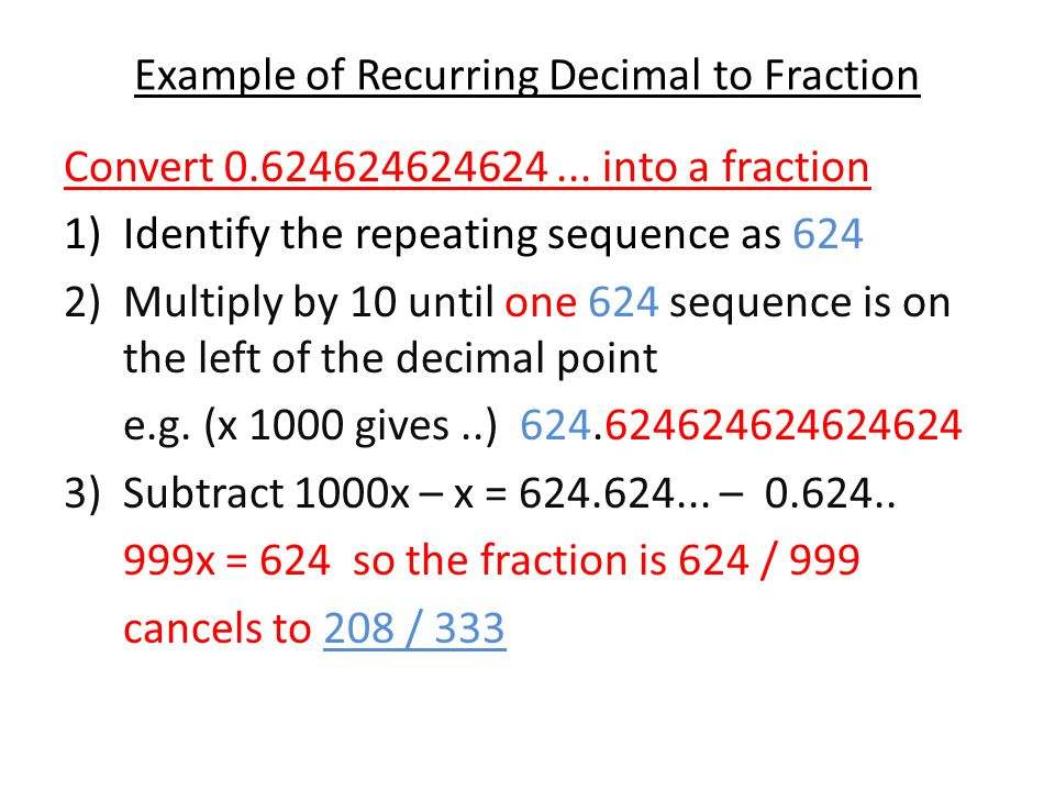 Some Questions To Try 1)Convert 0.156156156156 to a fraction 2)Convert 0.123412341234...