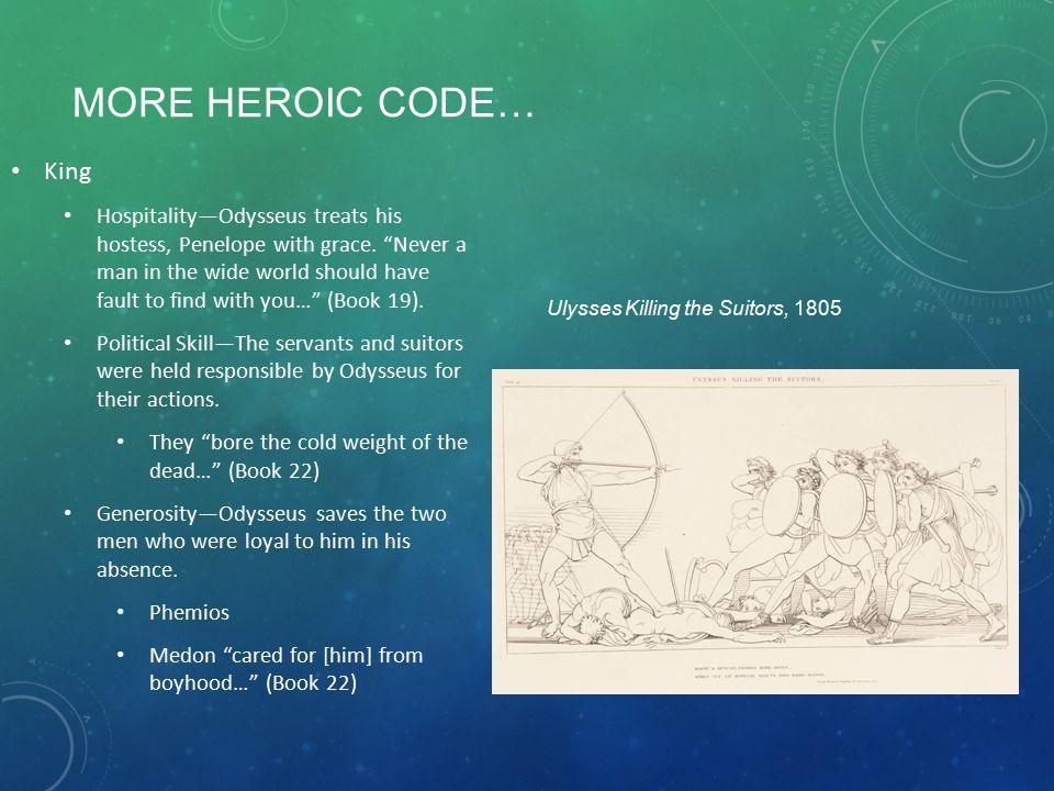MORE HEROIC CODE… King Hospitality—Odysseus treats his hostess, Penelope with grace.