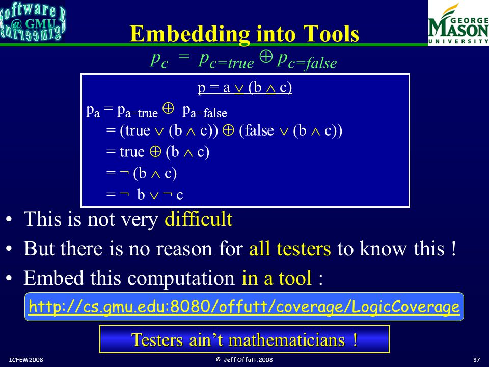 Embedding into Tools This is not very difficult But there is no reason for all testers to know this .