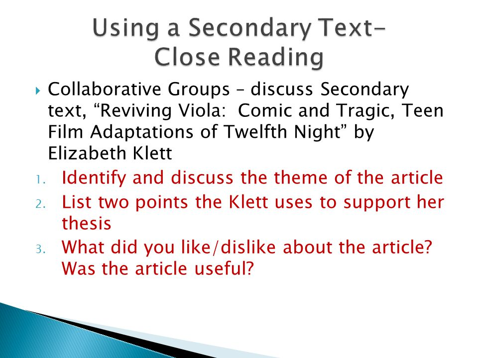  Collaborative Groups – discuss Secondary text, Reviving Viola: Comic and Tragic, Teen Film Adaptations of Twelfth Night by Elizabeth Klett 1.