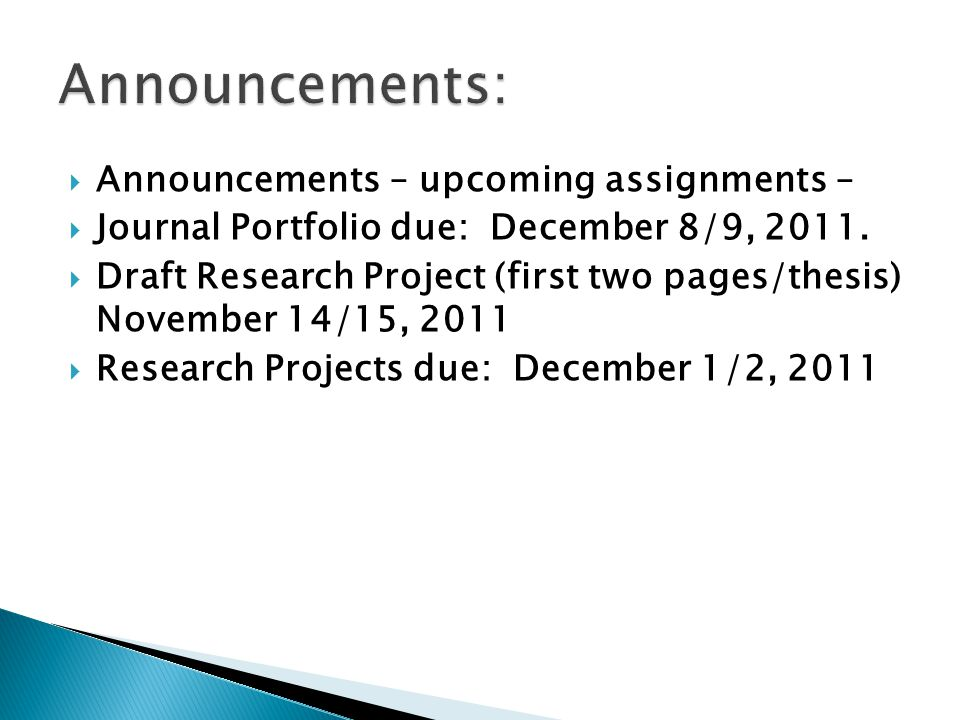  Announcements – upcoming assignments –  Journal Portfolio due: December 8/9, 2011.