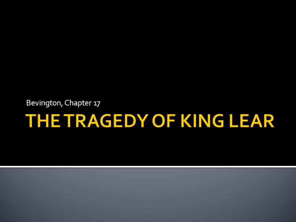 KING LEAR is a drama of old age and family disintegration in which human life often appears meaningless and brutal...only HAMLET and MACBETH approach it in depicting such thorough devastation