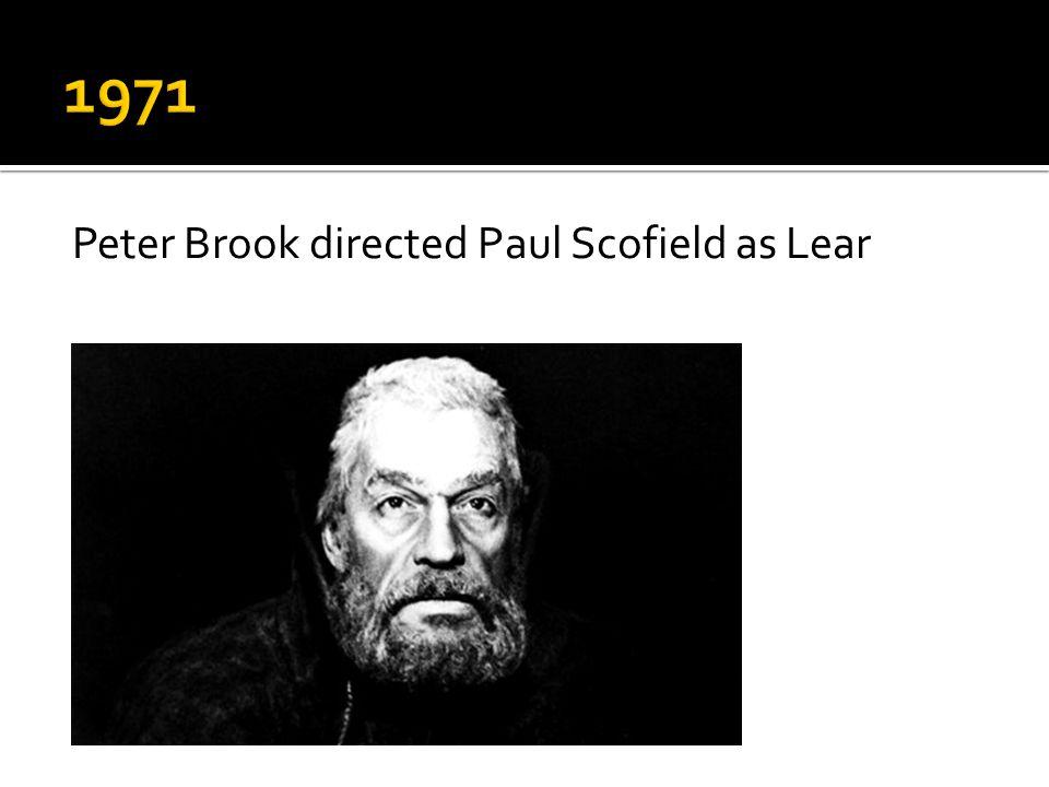 Peter Brook directed Paul Scofield as Lear