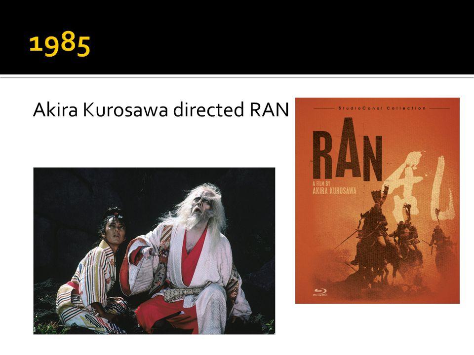 Akira Kurosawa directed RAN