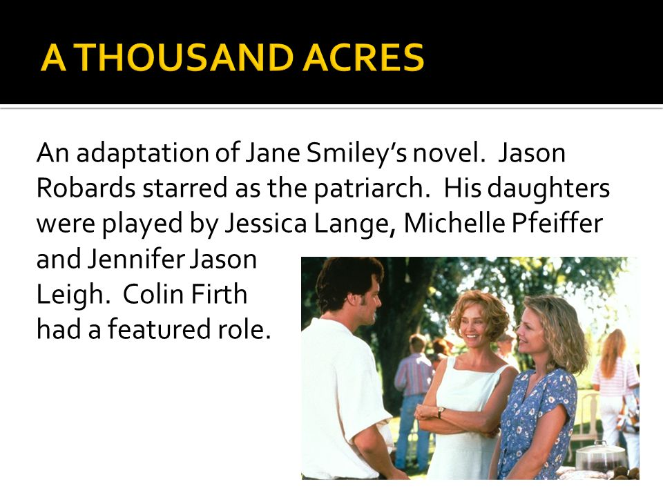 An adaptation of Jane Smiley's novel. Jason Robards starred as the patriarch.