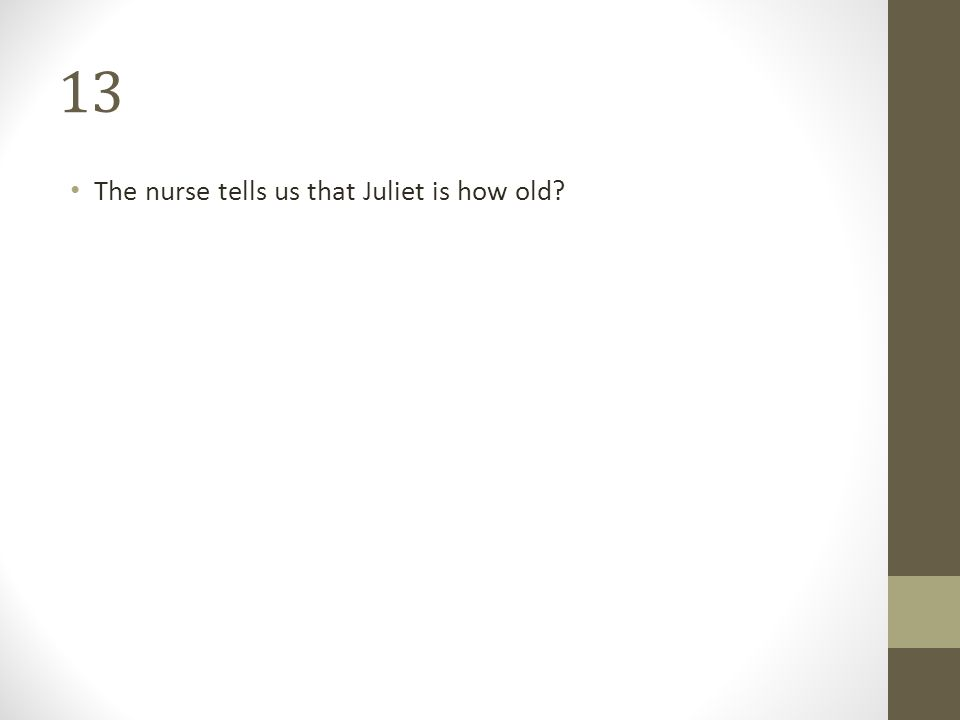 13 The nurse tells us that Juliet is how old?