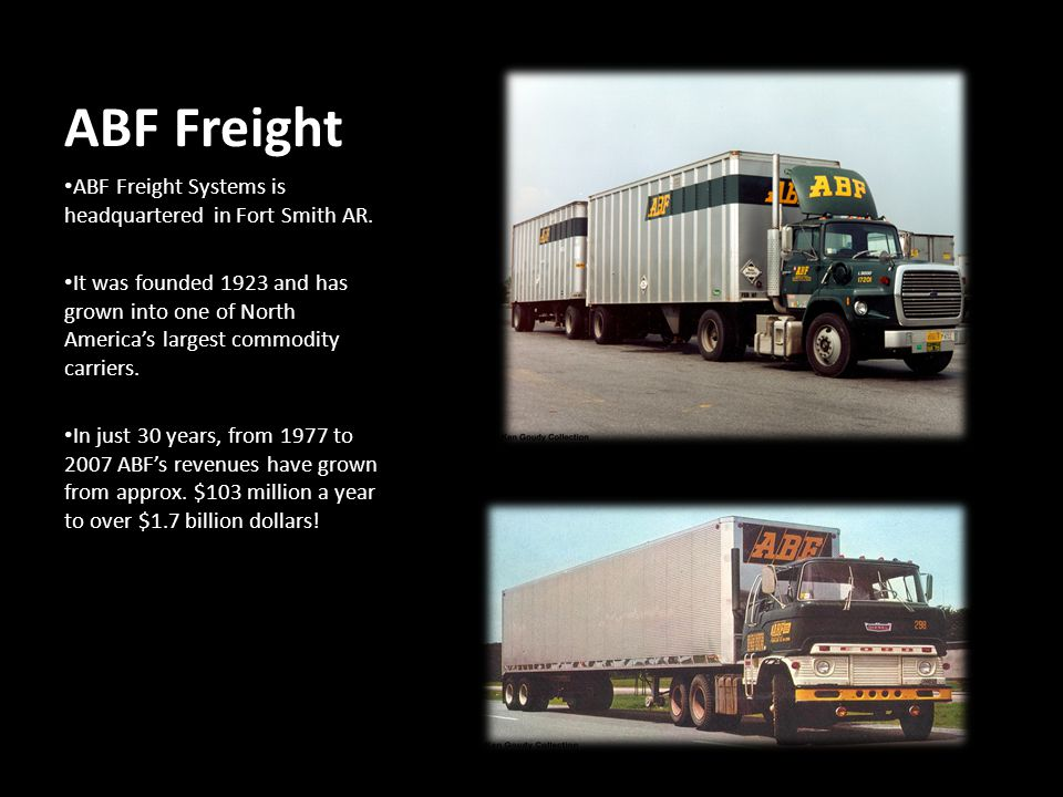 ABF Freight ABF Freight Systems is headquartered in Fort Smith AR.