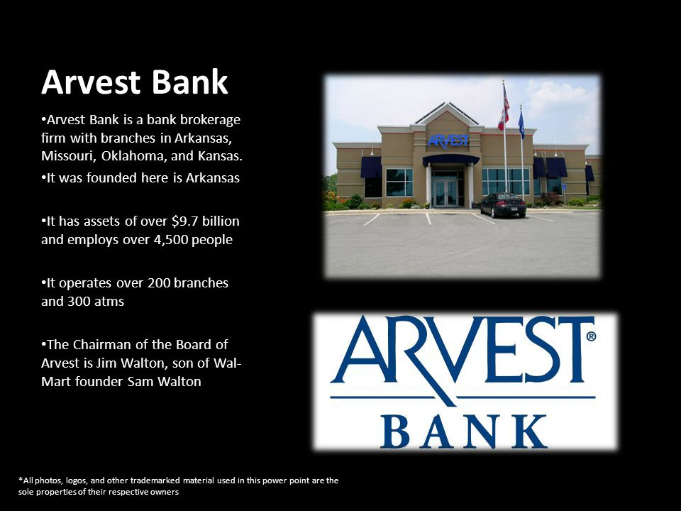 Arvest Bank Arvest Bank is a bank brokerage firm with branches in Arkansas, Missouri, Oklahoma, and Kansas.