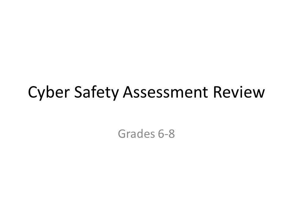 Cyber Safety Assessment Review Grades 6-8