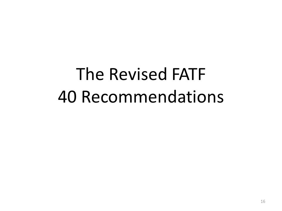 16 The Revised FATF 40 Recommendations