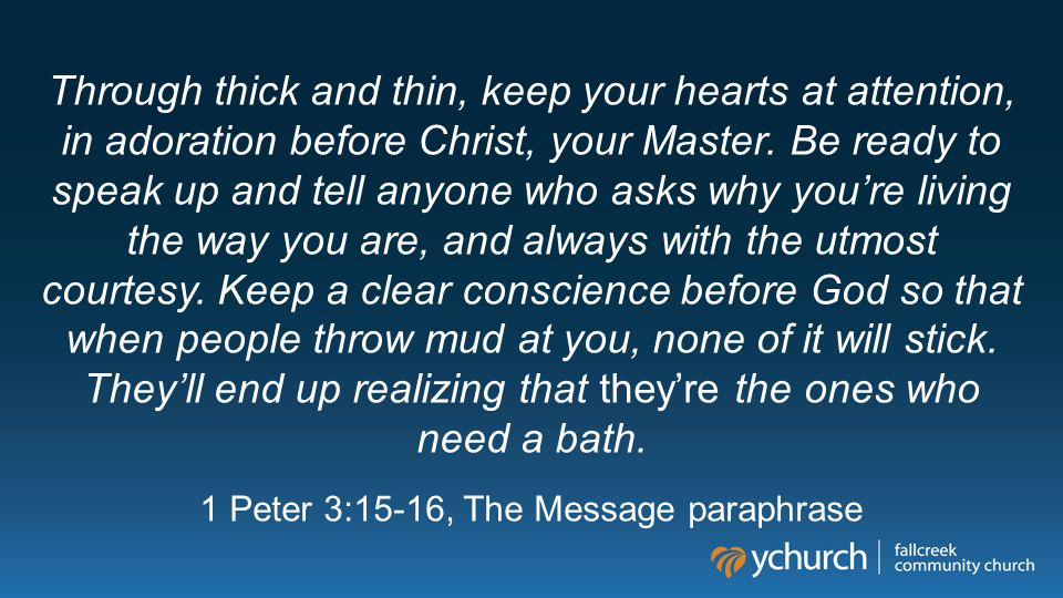 Through thick and thin, keep your hearts at attention, in adoration before Christ, your Master.